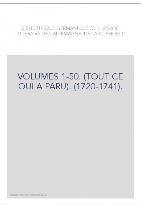 BIBLIOTHEQUE GERMANIQUE OU HISTOIRE LITTERAIRE DE L'ALLEMAGNE, DE LA SUISSE ET DES PAYS DU NORD VOL. 1-50