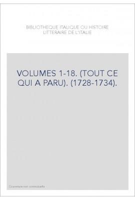BIBLIOTHEQUE ITALIQUE OU HISTOIRE LITTERAIRE DE L'ITALIE VOLUMES 1 A 18