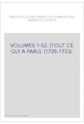 BIBLIOTHEQUE RAISONNEE DES OUVRAGES DES SAVANS DE L'EUROPE VOLUMES 1-52.
