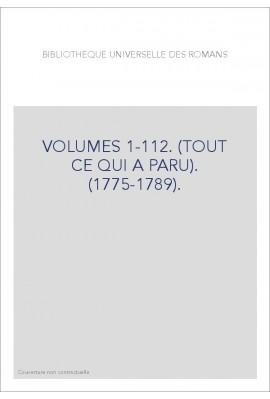 BIBLIOTHEQUE UNIVERSELLE DES ROMANS VOLUMES 1-112. (TOUT CE QUI A PARU). (1775-1789).