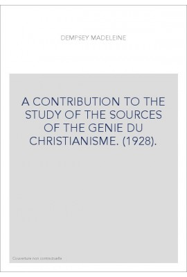 A CONTRIBUTION TO THE STUDY OF THE SOURCES OF THE GENIE DU CHRISTIANISME. (1928).