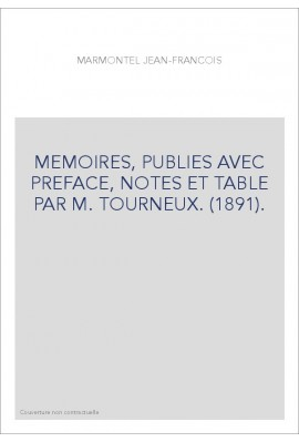 MEMOIRES, PUBLIES AVEC PREFACE, NOTES ET TABLE PAR M. TOURNEUX. (1891).