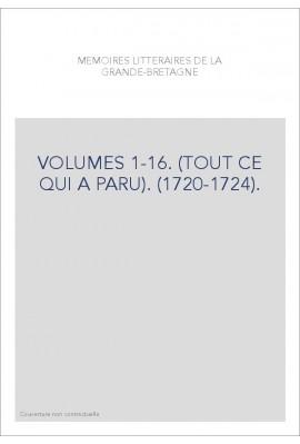 VOLUMES 1-16. (TOUT CE QUI A PARU). (1720-1724).