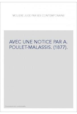 AVEC UNE NOTICE PAR A. POULET-MALASSIS. (1877).