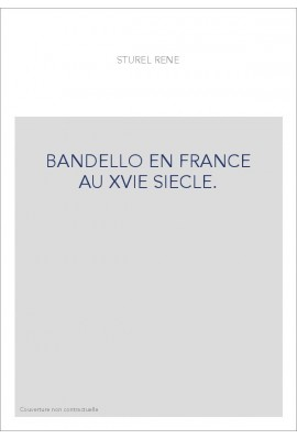 BANDELLO EN FRANCE AU XVIE SIECLE.