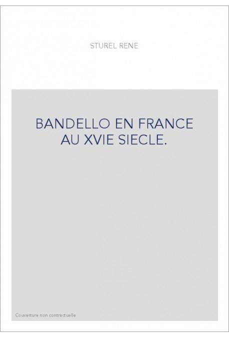BANDELLO EN FRANCE AU XVIE SIECLE.