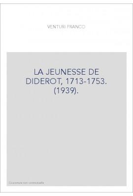 LA JEUNESSE DE DIDEROT, 1713-1753. (1939).