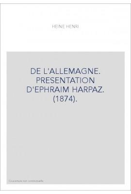 DE L'ALLEMAGNE. PRESENTATION D'EPHRAIM HARPAZ. (1874).