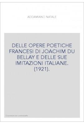 DELLE OPERE POETICHE FRANCESI DI JOACHIM DU BELLAY E DELLE SUE IMITAZIONI ITALIANE. (1921).