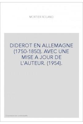 DIDEROT EN ALLEMAGNE (1750-1850). AVEC UNE MISE A JOUR DE L'AUTEUR. (1954).