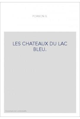 LES CHATEAUX DU LAC BLEU.