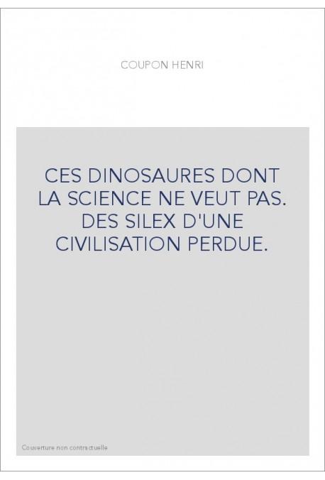 CES DINOSAURES DONT LA SCIENCE NE VEUT PAS. DES SILEX D'UNE CIVILISATION PERDUE.
