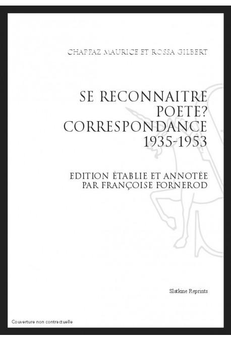 SE RECONNAITRE POETE? CORRESPONDANCE (1935-1953)