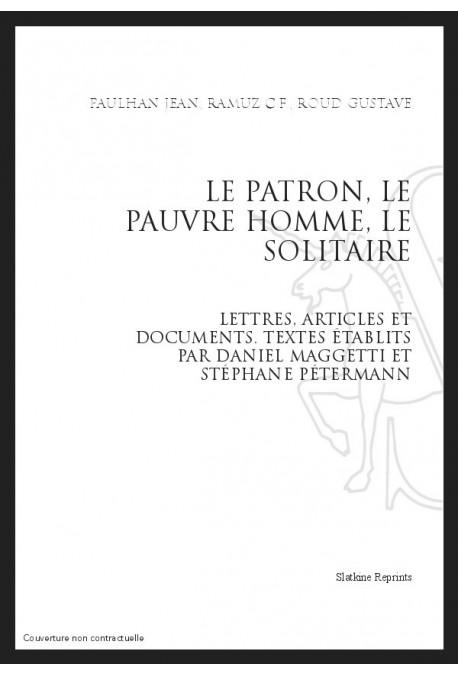 LE PATRON, LE PAUVRE HOMME, LE SOLITAIRE. LETTRES, ARTICLES ET DOCUMENTS