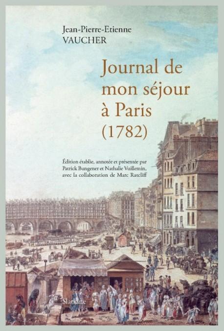JOURNAL DE MON SÉJOUR À PARIS (1782)