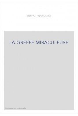 LA GREFFE MIRACULEUSE