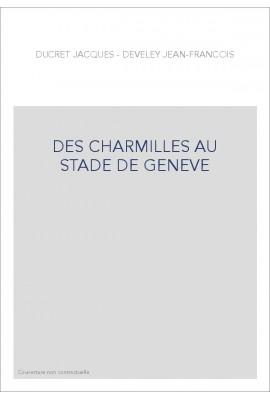 DES CHARMILLES AU STADE DE GENEVE