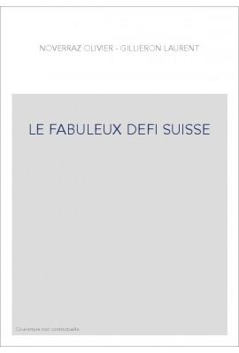 LE FABULEUX DEFI SUISSE