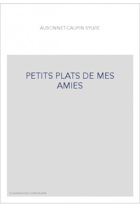 PETITS PLATS DE MES AMIES