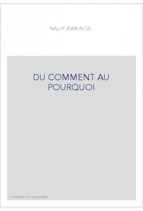 DU COMMENT AU POURQUOI