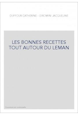 LES BONNES RECETTES TOUT AUTOUR DU LEMAN