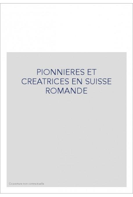 PIONNIERES ET CREATRICES EN SUISSE ROMANDE