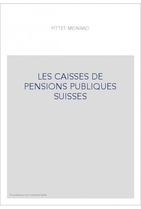 LES CAISSES DE PENSIONS PUBLIQUES SUISSES
