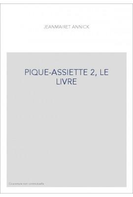 PIQUE-ASSIETTE 2, LE LIVRE