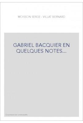 GABRIEL BACQUIER EN QUELQUES NOTES...