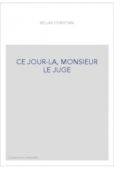 CE JOUR-LA, MONSIEUR LE JUGE