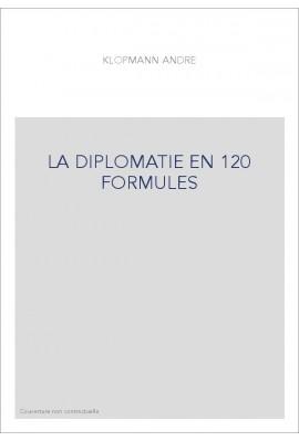 LA DIPLOMATIE EN 120 FORMULES