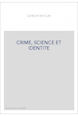 CRIME, SCIENCE ET IDENTITE