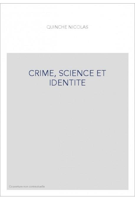 CRIME, SCIENCE ET IDENTITE
