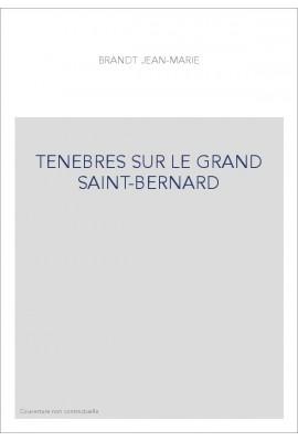 TENEBRES SUR LE GRAND SAINT-BERNARD