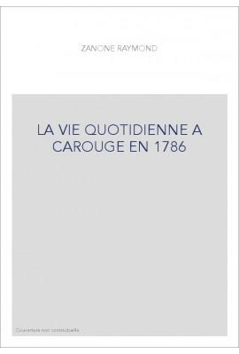 LA VIE QUOTIDIENNE A CAROUGE EN 1786
