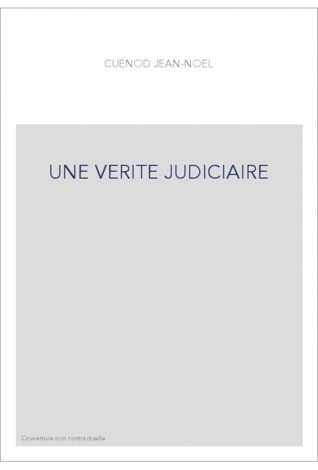 UNE VERITE JUDICIAIRE