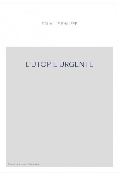 L'UTOPIE URGENTE