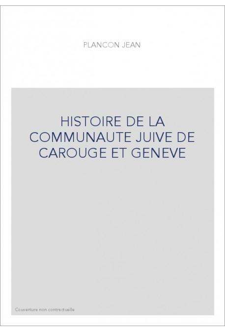 HISTOIRE DE LA COMMUNAUTE JUIVE DE CAROUGE ET GENEVE