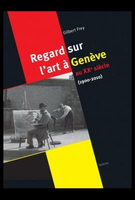 REGARD SUR L'ART A GENEVE AU XXE SIECLE