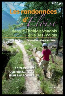 LES RANDONNEES D'ELOISE DANS LE CHABLAIS VAUDOIS ET LE BAS-VALAIS