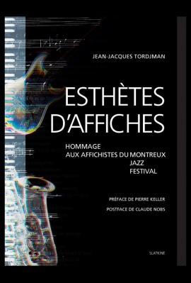 ESTHETES D'AFFICHES. HOMMAGE AUX AFFICHISTES DU MONTREUX JAZZ FESTIVAL