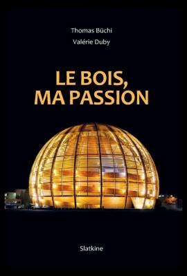 LE BOIS, MA PASSION