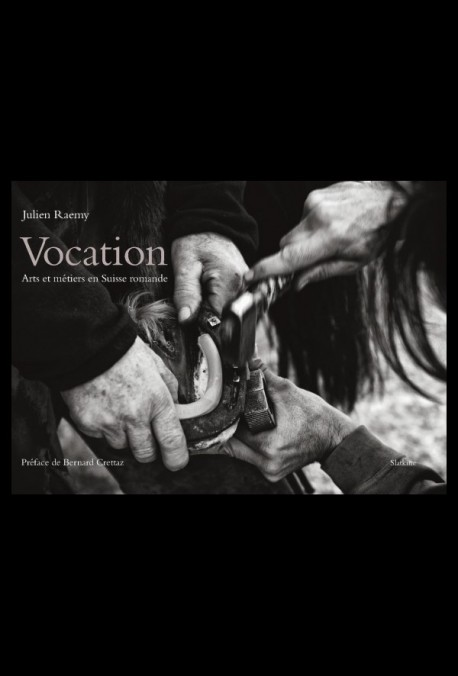 VOCATION. ARTS ET METIERS EN SUISSE ROMANDE