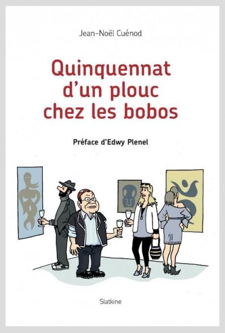 QUINQUENNAT D'UN PLOUC CHEZ LES BOBOS