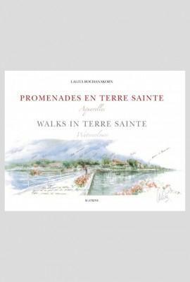 PROMENADES EN TERRE SAINTE / WALKS IN TERRE SAINTE