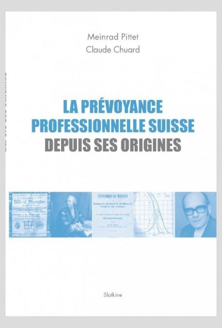 LA PREVOYANCE PROFESIONNELLE SUISSE DEPUIS SES ORIGINES