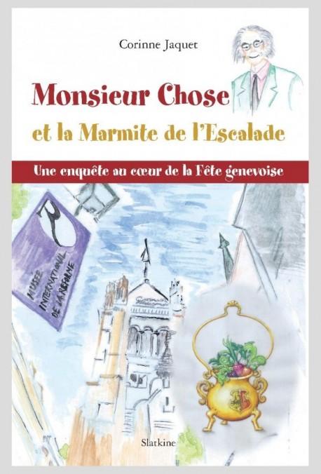 MONSIEUR CHOSE ET LA MARMITE DE  L'ESCALADE