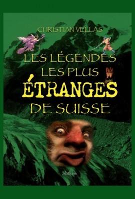LES LÉGENDES LES PLUS ÉTRANGES DE SUISSE