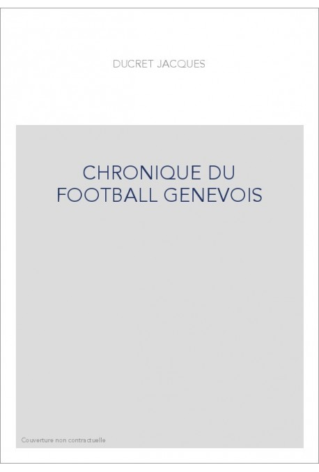 CHRONIQUE DU FOOTBALL GENEVOIS