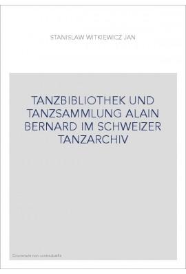 TANZBIBLIOTHEK UND TANZSAMMLUNG ALAIN BERNARD IM SCHWEIZER TANZARCHIV